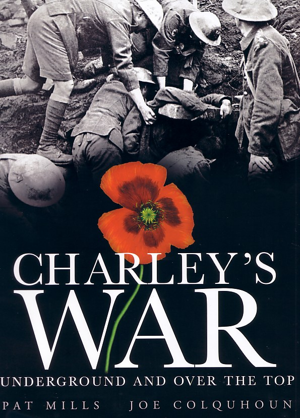 Charley's War Volume 6: Underground and Over the Top