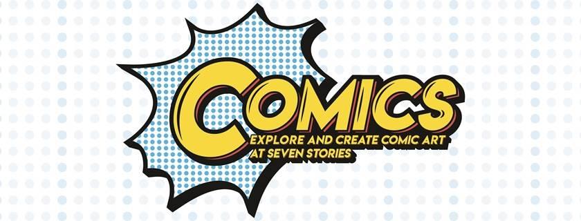 Comics: Explore and Create Comic Art at Seven Stories exhibition