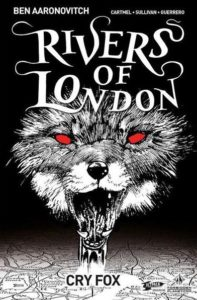 Rivers of London - Cry Fox #1 - Forbidden Planet Variant Cover