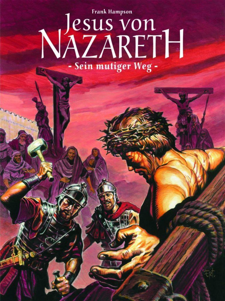 Jesus von Nazareth -Sein mutiger Weg
