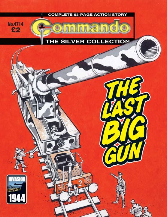 """Commando Issue 4714 """"The Last Big Gun"""""""