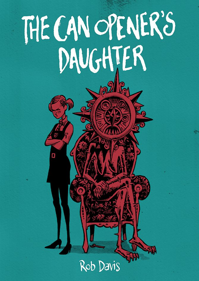 The Can Opener's Daughter by Rob Davis