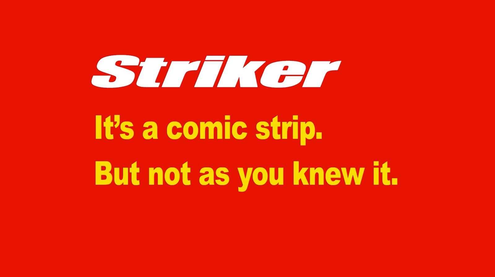 Striker Pomo 2016 - Not As You Know It