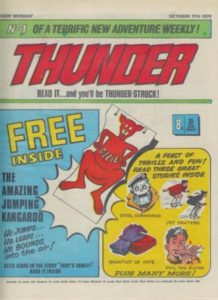Published in October 1970, Thunder and its characters such as Adam Eterno and Steel Commando are now owned by Rebellion (and yes, that is the daftest free gift we've ever seen to be used to launch a boys' adventure comic).