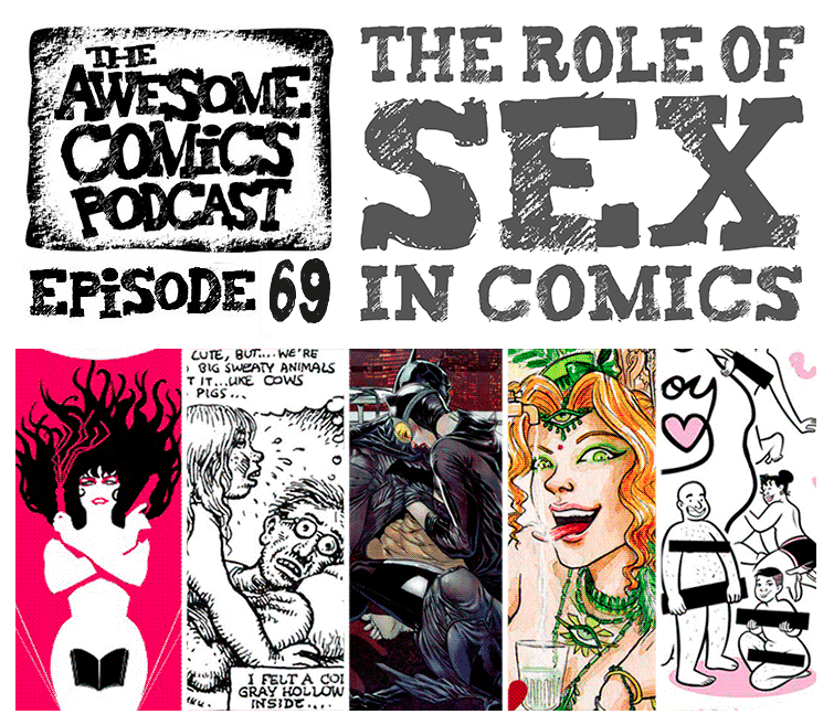 Awesome Comics Podcast Episode 69 - The Role of Sex in Comics!