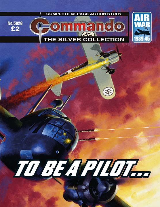 Commando 5026 Silver Collection: To Be a Pilot…