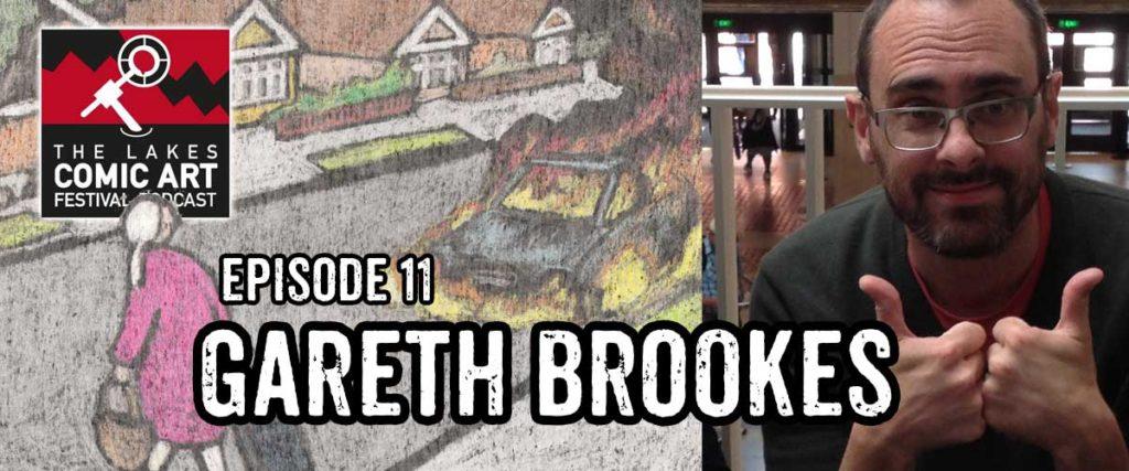 Lakes International Comic Art Festival Podcast Episode 11 - Gareth Brookes
