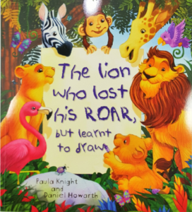 Paula is also an established children's author, whose books include The Lion Who Lost His Roar - But Learnt to Draw, illustrated by Daniel Howarth
