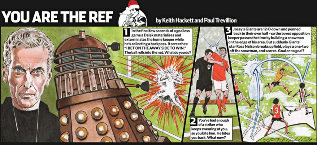 "A quirky ""You are the Ref"" Christmas Special by Keith Hackett and Paul Trevillion, published by The Guardian back in 2014"