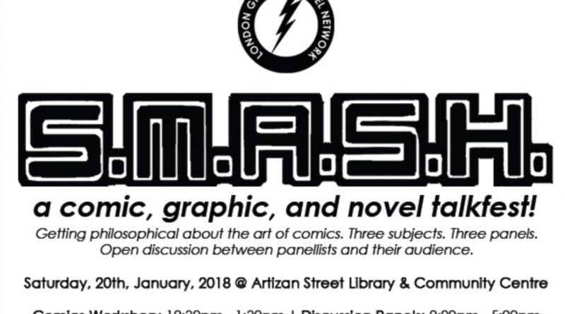 London Graphic Novel Network S.M.A.S.H. Event - January 2018