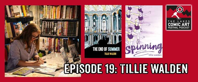 Lakes International Comic Art Festival Podcast Episode 19 - Tillie Walden