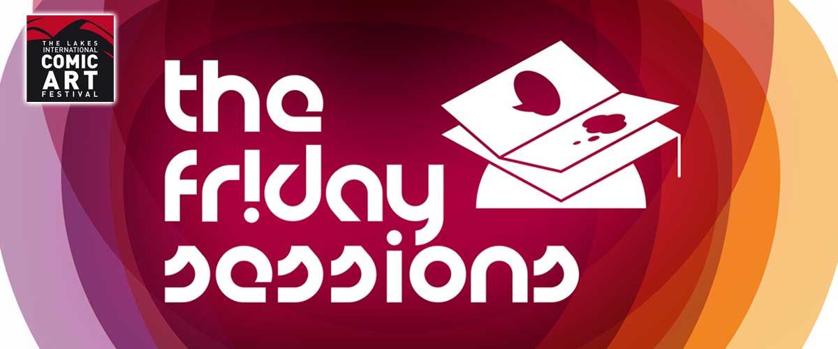 Lakes International Comic Art Festival - Friday Sessions Logo SNIP