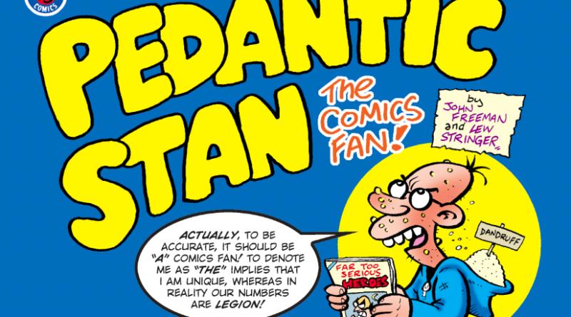 Pedantic Stan, The Comics Fan by John Freeman and Lew Stringer