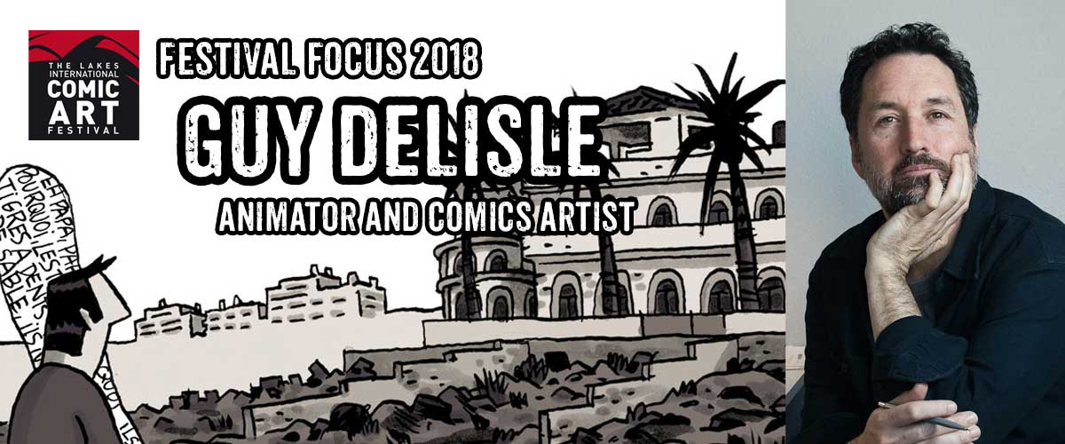 Lakes Festival Focus 2018: Animator and Comics Artist Guy Delisle