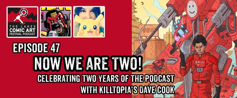 Lakes International Comic Art Festival Podcast Episode 47