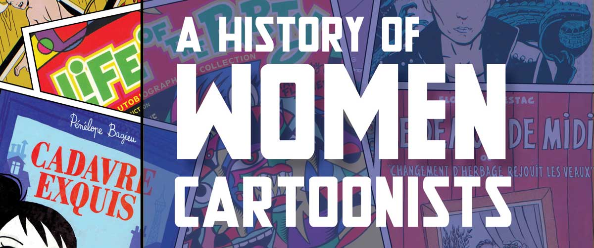 A History of Women Cartoonists by Mira Falardeau SNIP