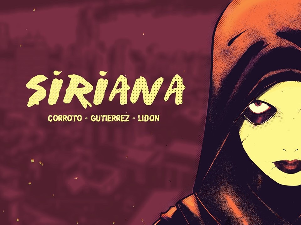 Siriana - a new heroine? Let's wait and see. It's what storytelling is all about... Script : Roberto Corroto Cuadrado ; Art : Adrian Gutierrez. © 2019 Roberto Corroto Cuadrado and Adrian Gutierrez