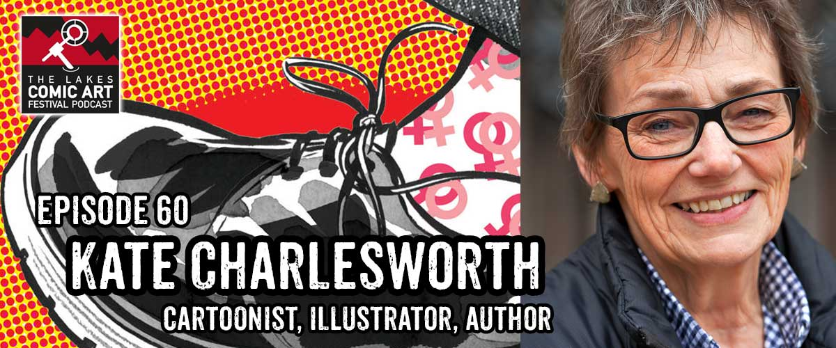 Lakes International Comic Art Festival Podcast Episode 60 - Kate Charlesworth