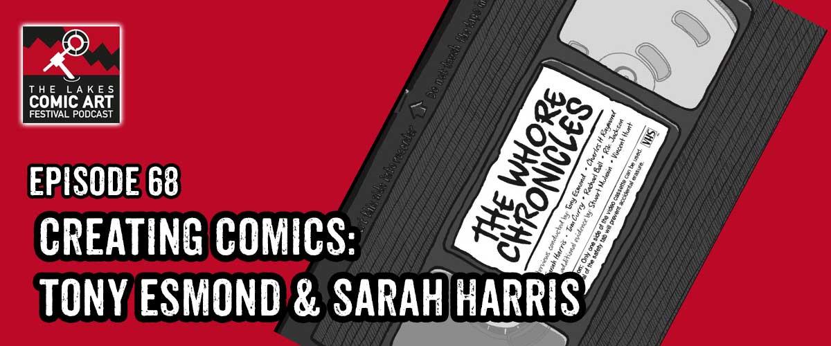 Comic Creators Tony Esmond and Sarah Harris cornered for Lakes Festival Podcast!