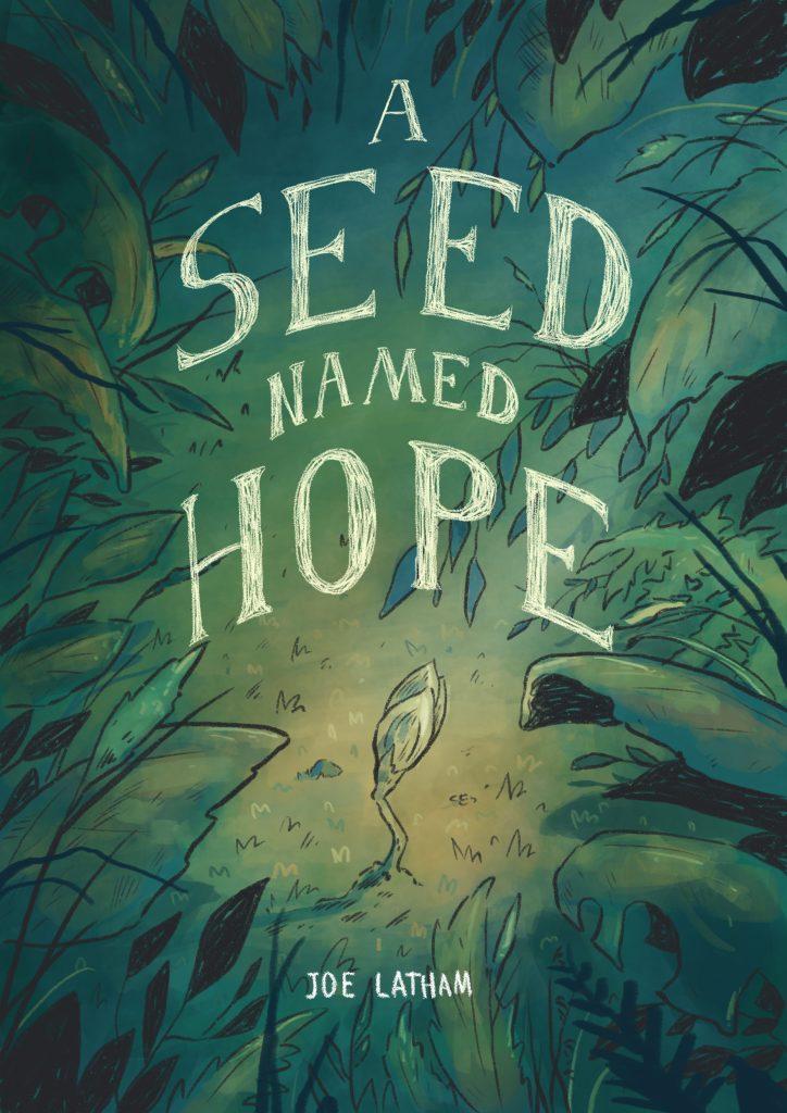 A Seed Named Hope by Joe Latham